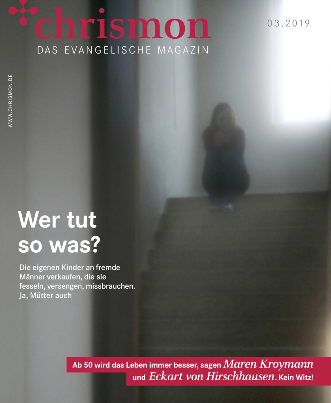 chrismon 03/2019 - Das evangelische Magazin vom Mittwoch, 20.03.2019